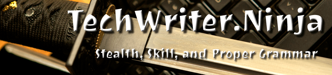TechWriter.ninja: Stealth, Skill, and Proper Grammar